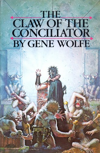 THE CLAW OF THE CONCILIATOR .: Wolfe, Gene