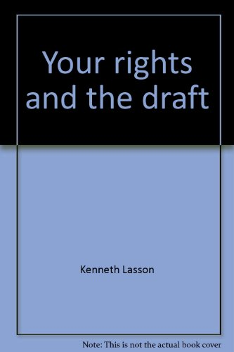 Your rights and the draft: Lasson, Kenneth