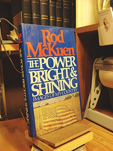 The Power Bright and Shining: Images of My Country: McKUEN, Rod