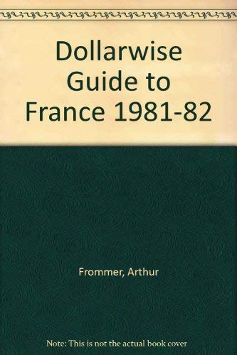 Dollarwise Guide to France: Frommer, Arthur