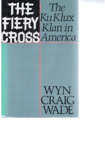 9780671414764: The Fiery Cross: The Ku Klux Klan in America