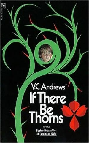 If There Be Thorns: Andrews, V. C.