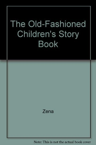 The Old-Fashioned Children's Story Book: Zena (editor) Flax