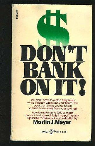 Don't Bank on It!: Martin J. Meyer