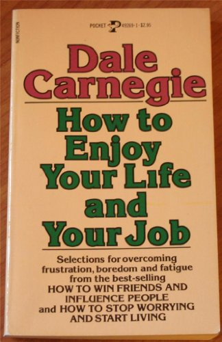 How to Enjoy Your Life and Your Job. (9780671417611) by Dale carnegie