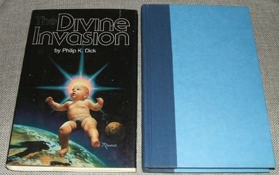 The Divine Invasion: Dick, Philip K.