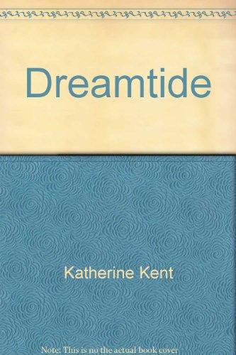 Dream Tide: Kent, Katherine