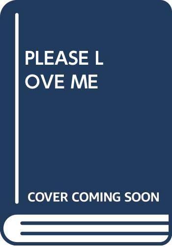9780671418519: Please Love Me