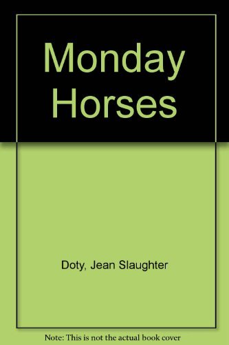 Monday Horses: Doty, Jean Slaughter