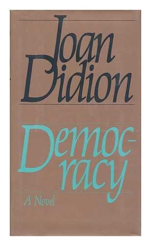 Democracy (First Edition): Joan Didion
