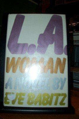 L. A. Woman: Babitz, Eve