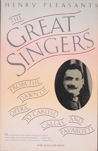 The Great Singers: From Jenny Lind and: Pleasants, Henry