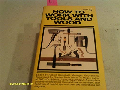 9780671421915: How to Work with Tools and Wood