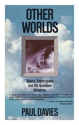 Other Worlds . Space, Superspace and the Quantum Universe .