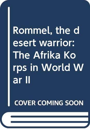 9780671422455: Rommel, the desert warrior: The Afrika Korps in World War II