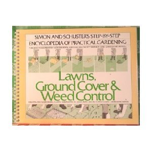 9780671422530: Lawns, Ground Cover and Weed Control (The Simon and Schuster Step-by-Step Encyclopedia of Practical Gardening)