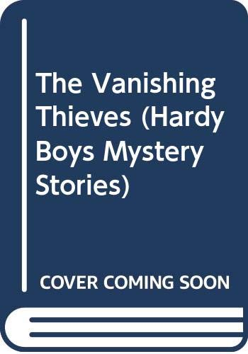 The Vanishing Thieves (Hardy Boys Mystery Stories) (067142291X) by Franklin W. Dixon; Leslie H. Morrill