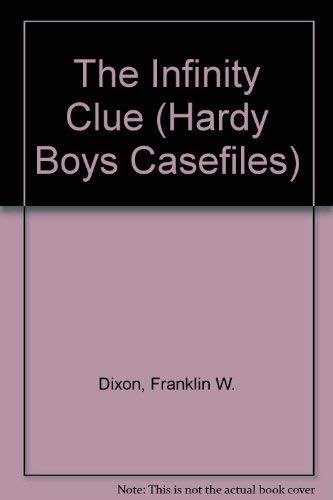9780671423421: The Infinity Clue (Hardy Boys Casefiles)
