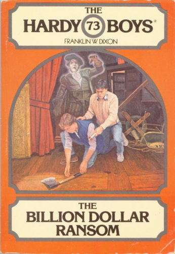The Billion Dollar Ransom (The Hardy Boys,: Franklin W. Dixon