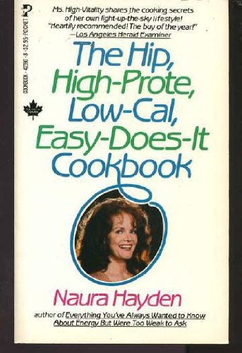 9780671423902: The Hip, High-Prote, Low-Cal, Easy-Does-It Cookbook