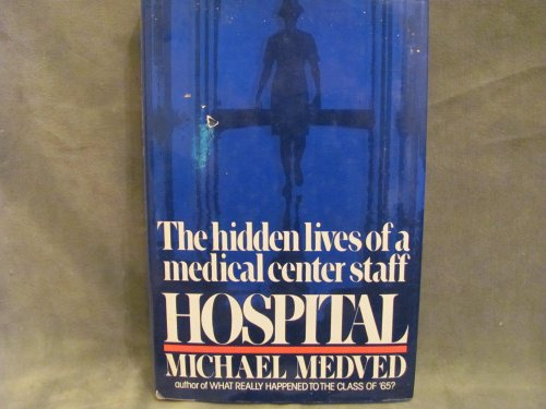 9780671424428: Hospital: The Hidden Lives of a Medical Center Staff