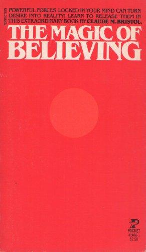 Magic of Believing: Claude M. Bristol