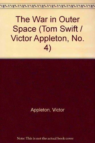 9780671425395: The War in Outer Space (Tom Swift (Third))