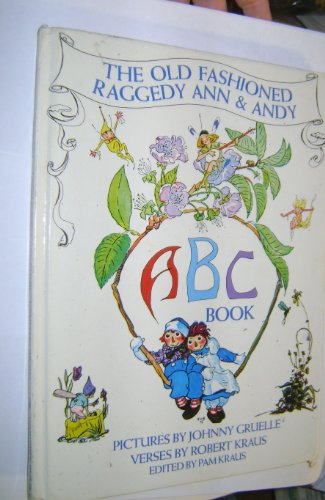 The Old Fashioned Raggedy Ann and Andy: Robert Kraus Illustrated