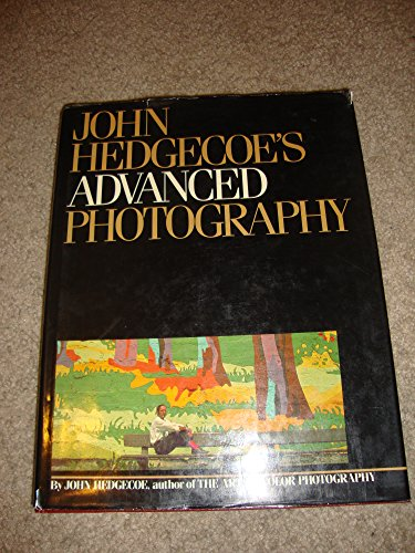 9780671426248: John Hedgecoe's Advanced Photography