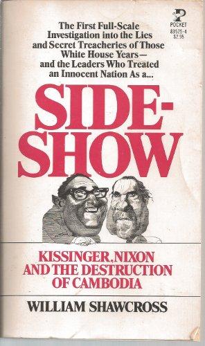 Sideshow: Kissinger, Nixon and the Destruction of Cambodia: Shawcross, William