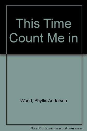 This Time Count Me in (Archway Paperback): Phyllis Anderson Wood