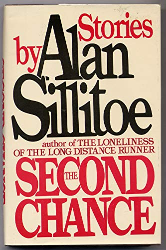 The Second Chance: Sillitoe, Alan
