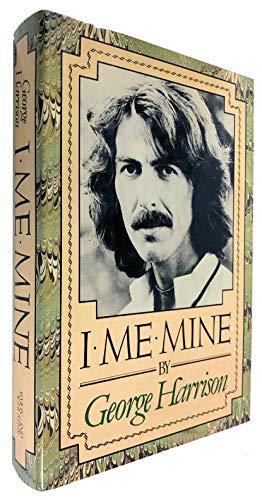 I, Me, Mine.: Beatle Memoir] Harrison, George.