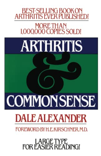Arthritis and Common Sense (Fireside Books (Holiday: Dale Alexander