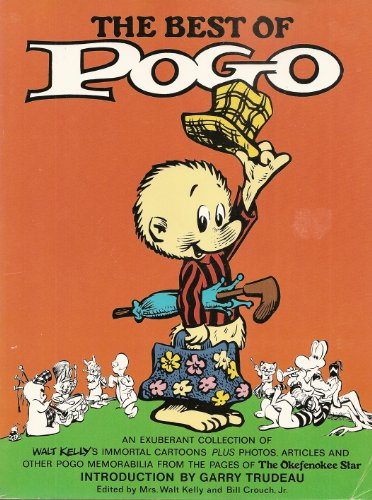 The Best of Pogo: An Exuberant Collection of Walt Kelly's Immortal Cartoons Plus Photos, ...