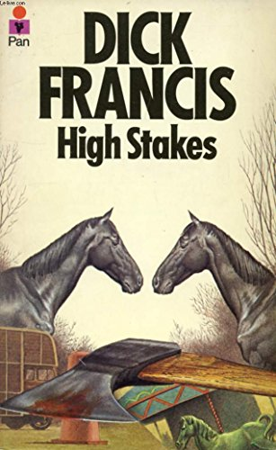High Stakes: Dick francis