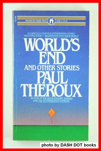 World's End and other Stories: theroux, Paul