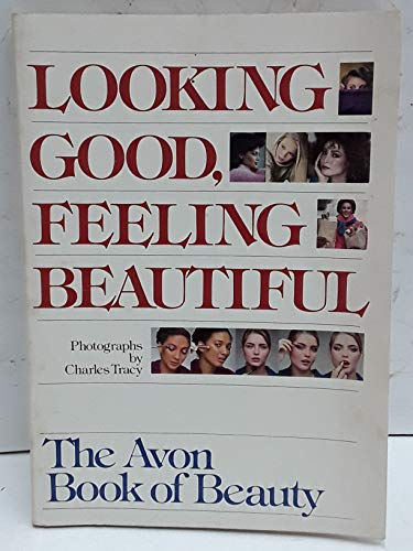 Looking Good, Feeling Beautiful, the Avon Book: Editor