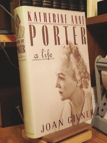 Katherine Anne Porter: A Life: Joan givner