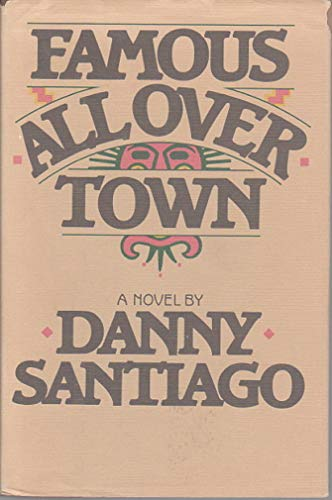 Famous All over Town: Santiago, Danny