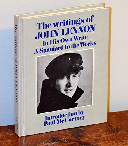 The Writings of John Lennon: In His Own Write & A Spaniard in the Works: Lennon, John