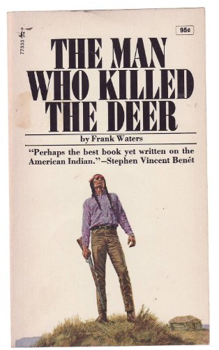 The Man Who Killed the Deer: Frank Waters
