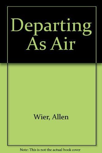 Departing As Air: Wier, Allen