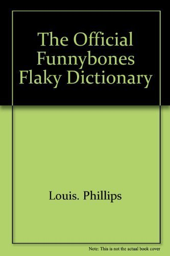 The official funnybones flaky dictionary (0671433628) by Phillips, Louis