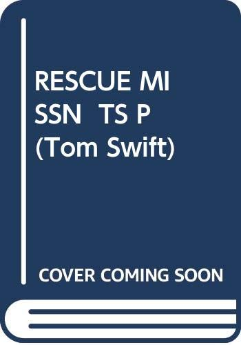 9780671433864: Rescue Mission (Tom Swift)