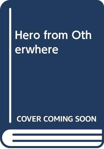 9780671434052: Hero from Otherwhere