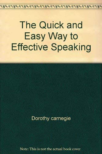 The Quick and Easy Way to Effective: Dorothy carnegie