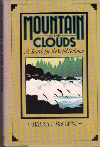Mountain in the Clouds: A Search for the Wild Salmon