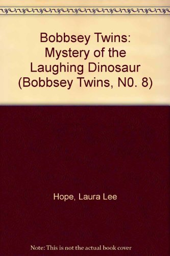 Bobbsey Twins: Mystery of the Laughing Dinosaur (Bobbsey Twins, N0. 8): Hope, Laura Lee