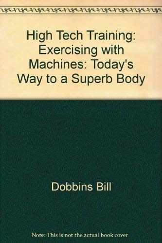 "9780671438609: ""High tech"" training: Exercising with machines : today's way to a superb body"